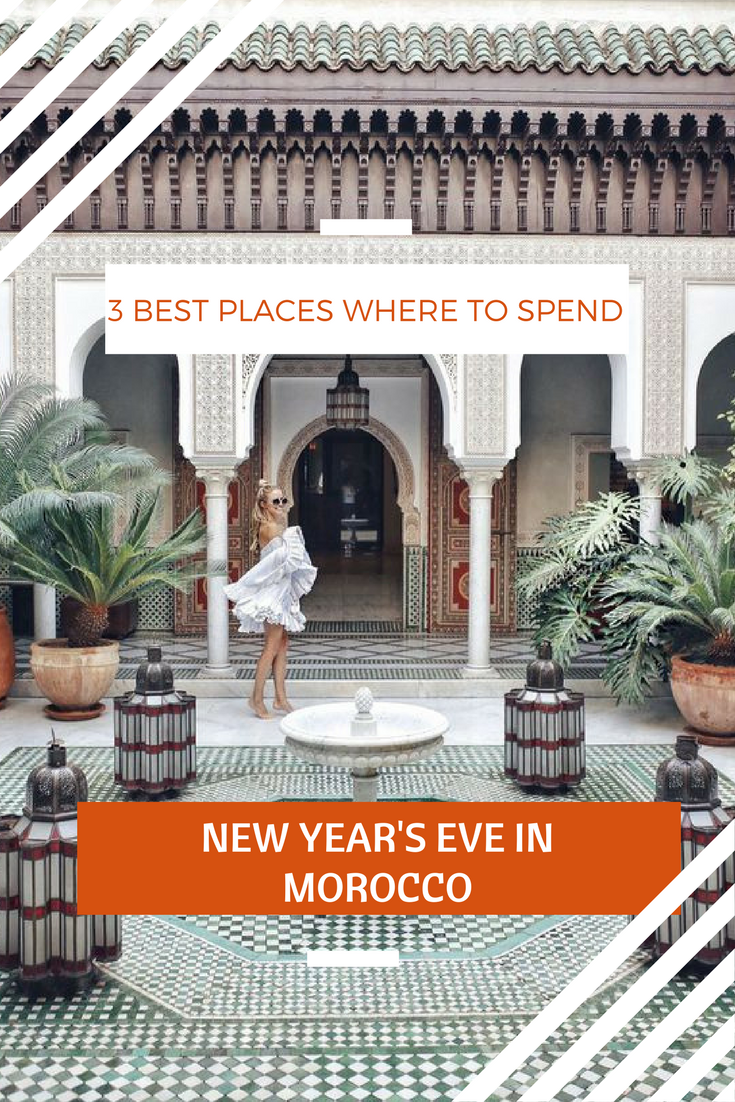 3 Best places where to Spend the New Year in Morocco !